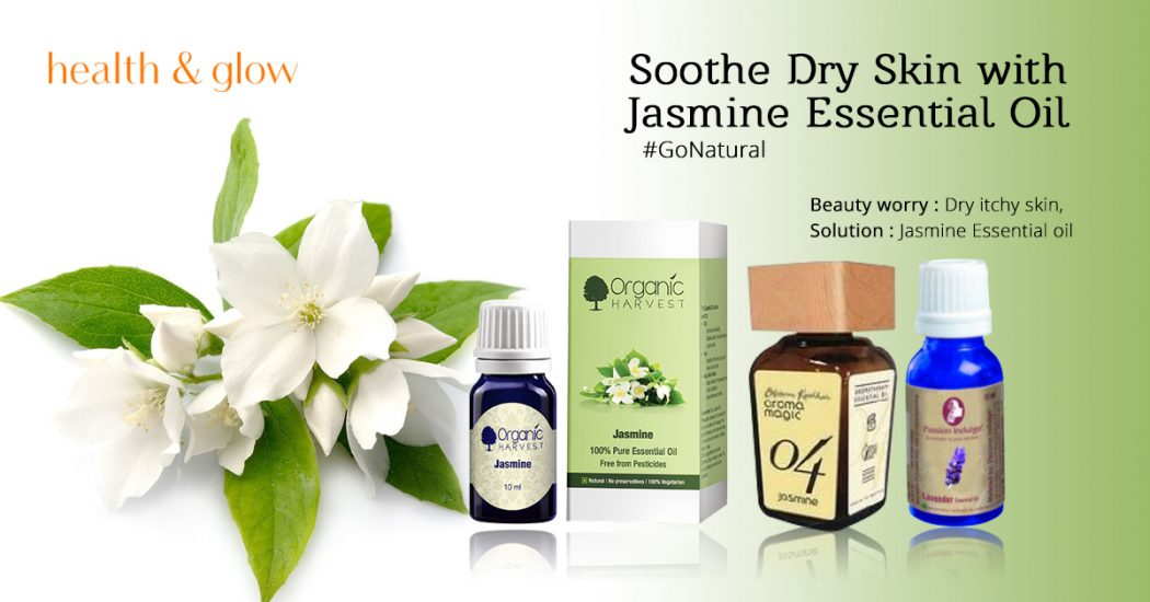 Soothe Dry Skin With Jasmine Essential Oil Health Glow